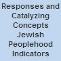 Responses and Catalyzing Concepts: Jewish Peoplehood Indicators